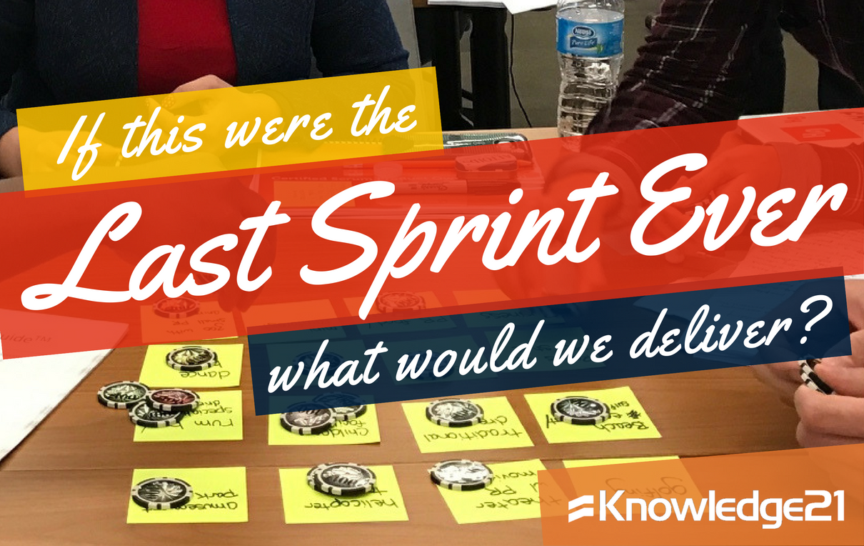 If this were the last Sprint ever, what would we deliver?