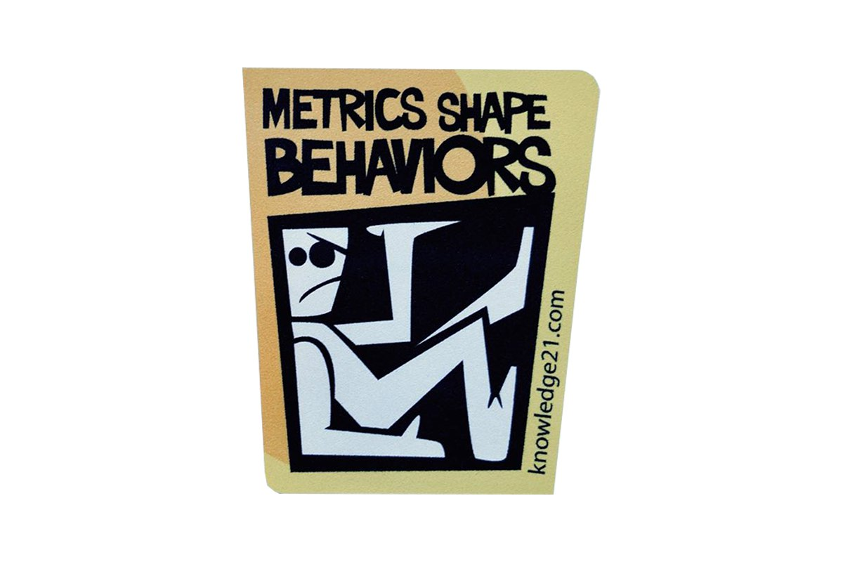 Metrics shape behaviours