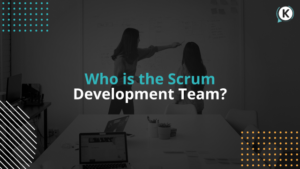 Who is the Scrum Development Team?
