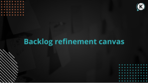 Backlog refinement canvas
